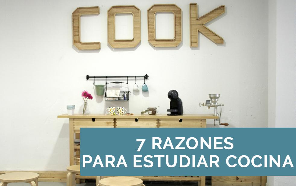 7 Razones Para Estudiar Cocina Blog