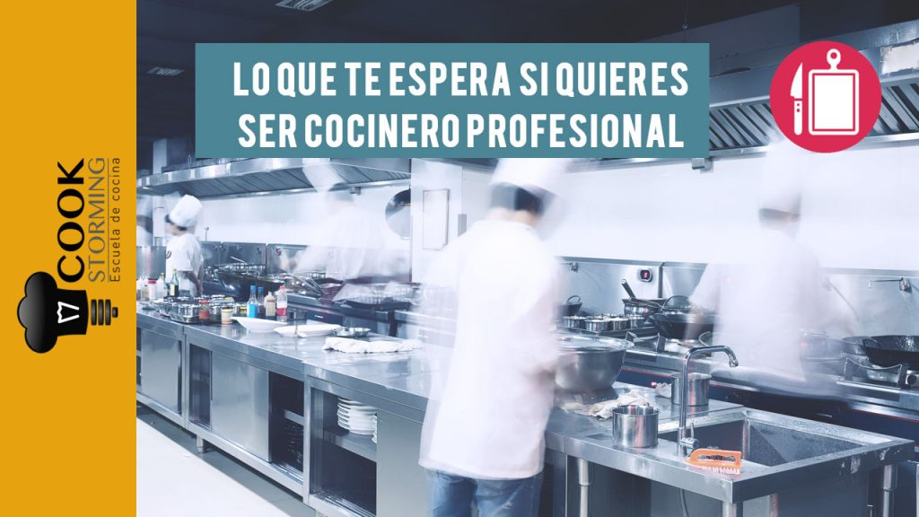 Lo Que Te Espera Si Quieres Ser Cocinero Profesional