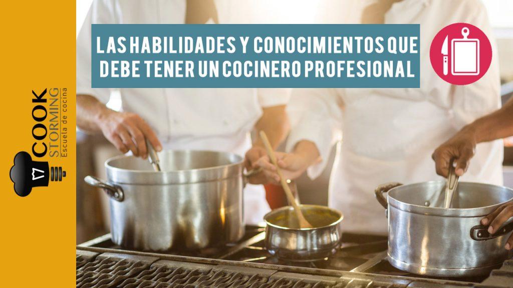 QuÉ Conocimientos Y Habilidades Debe Tener Un Cocinero Profesional